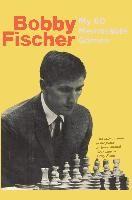 My 60 Memorable Games - Bobby Fischer - Księgarnia BookCity