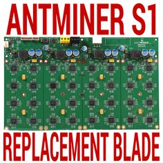 #New post #AntMiner S1 Replacement Spare Hashing Blade / Board - Fully Tested - Bitmaintech  http://i.ebayimg.com/images/g/U3cAAOSwxH1ULf9n/s-l1600.jpg      Item specifics     Brand:   ASIC Miner    Processing Speed (GH/s):   90     Model:   Antminer S1    Compatible Currency:   Tekcoin, Bitcoin, Namecoin, Peercoin, Unobtanium      AntMiner S1 Replacement... https://www.shopnet.one/antminer-