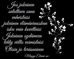 Finnish Words, Psychology, Life Quotes, Dreams, Psicologia, Quotes About Life, Quote Life, Living Quotes, Quotes On Life