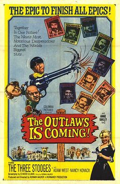 """The Outlaws is Coming"" (1965) starring Moe Howard, Larry Fine & Joe DeRita and Sally Starr as Belle Star!"