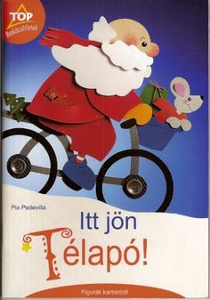 Top Itt jön a télapó - Angela Lakatos - Picasa Webalbumok All Things Christmas, Christmas Time, Paper Cutting, Diy For Kids, Crafts For Kids, Paper Crafts, Diy Crafts, Painted Books, Punch Art