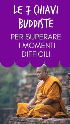 Le 7 chiavi buddiste per superare i momenti difficili