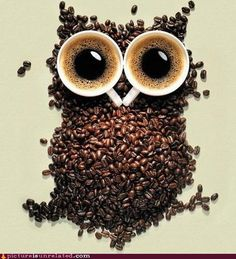 O-wl always love you! Two things I love, coffee and owls! ;-)