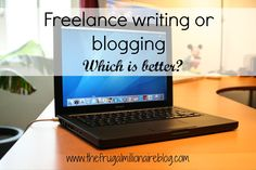 Freelance writing and blogging: Which is better?
