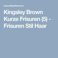 Kingsley Brown Kurze Frisuren (5) - Frisuren Stil Haar