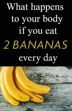 What happens to your body if you eat 2 bananas every day