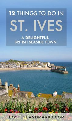 Things to do in the seaside town of St Ives in Cornwall, England UK. This beautiful Cornish village is a great place to go when visiting Cornwall in Britain St Ives Cornwall, Devon And Cornwall, Cornwall England, Yorkshire England, England Uk, Oxford England, Yorkshire Dales, St Ives England, London England
