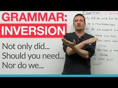 "English Grammar - Inversion: ""Had I known..."", ""Should you need..."" - YouTube"