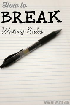 How to Break Writing Rules, to take your novel from dull to ground-breaking, a post by Jenny Bravo of Blots & Plots blog