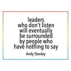 """""""Leaders who don't listen will eventually be surrounded by people who have… Bad Manager Quotes, Bad Boss Quotes, Bad Leadership Quotes, Job Quotes, Leader Quotes, Real Quotes, Quotes To Live By, Life Quotes, Quotes Images"""