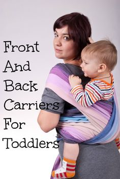 Looking for front and back carries for toddlers that will let you carry your little one in comfort and style? Check out a few of our favorite solutions!