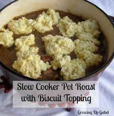 Slow Cooker Pot Roast Recipe with Biscuit Topping from Growing Up Gabel
