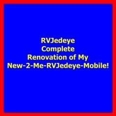 "See the full renovations of my RVJedeye Mobile"" from start to finish! Everything I did to remodel my RV News 2, Rv, It Is Finished, Motorhome, Caravan Van"