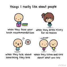It's so great to see these things in people. I have so much respect for people who listen and care when you talk.- via Chibird Positive Vibes, Positive Quotes, Motivating Quotes, Random Quotes, Cheer Up Quotes, Chibird, Cute Messages, Self Reminder, Cute Comics