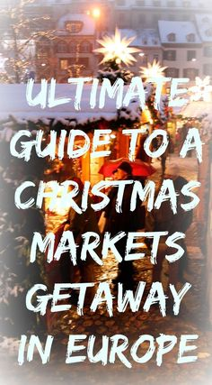 The ultimate guide to a Christmas Markets getaway in Europe this December. From Germany to Belgium and from Switzerland to Estonia, my top destinations for a Christmas markets holiday break in Europe.