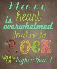 When you're overwhelmed look for your rock.
