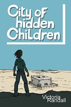 City of Hidden Children (Children in Hiding Book 3) - Kindle edition by Victoria Randall. Literature & Fiction Kindle eBooks @ Amazon.com.