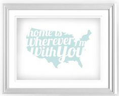 """Free printable """"Home is Wherever I'm With You"""" - 6 colors!"""