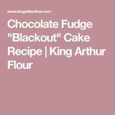"Chocolate Fudge ""Blackout"" Cake Recipe | King Arthur Flour"