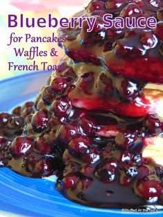 Stuffed At the Gill's: Blueberry Sauce for Pancakes, Waffles & French Toast  is a delicious but easy sauce to make.  Use it over ice cream, too. #Blueberries #Sauce #Breakfast
