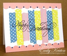 DeNami Washi Tape Birthday Strips card by @Emily Keaton