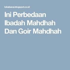 Ini Perbedaan Ibadah Mahdhah Dan Goir Mahdhah