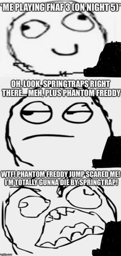 This is why I don't really like fnaf 3