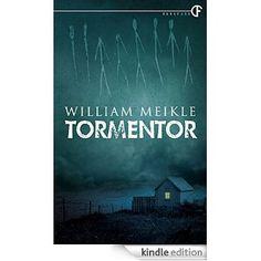 Tormentor eBook: William Meikle: Amazon.co.uk: Kindle Store
