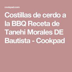 Costillas de cerdo a la BBQ Receta de Tanehi Morales DE Bautista - Cookpad