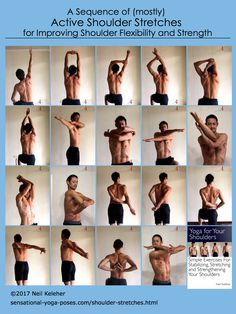 In all of these shoulder stretches you can use muscle against muscle to strengthen and stretch at the same time.