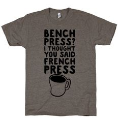 Bench Press? I Thought You Said French Press | Activate Apparel
