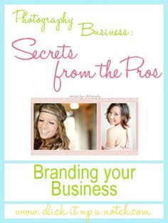 Photography Business: 3 Tips to Brand Your Business. Article by Courtney @ http://www.clickitupanotch.com/2012/06/photography-business-branding/