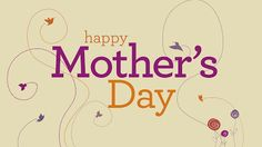 Mothers Day Images :Get some of the best happy Mothers Day Images, wallpaper and pictures on this mothers day Get Happy Mothers day images now ❤