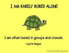 Turtle Introvert Meme: Rarely Bored Alone - Introvert Spring
