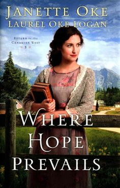 Where Hope Prevails by Janette Oke and Laurel Oke Logan