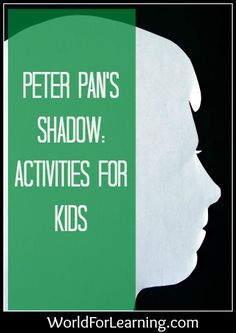 Peter Pan's Shadow: Activities for Kids