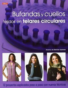 Bufandas y cuellos tejidos en telares circulares http://www.editorialeldrac.com/Drac/fichaPublicacion.aspx?Id=2357