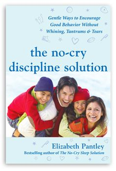 Win a copy of The No-Cry Discipline Solution Closing Date: 28th February 2017  Newsletter Subscribers Exclusive*