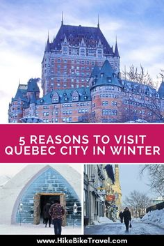 5 Reasons to Visit Quebec City in Winter