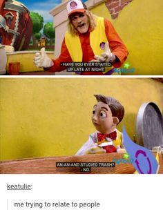 have you ever stayed up late at night and studied trash? (#tumblr) me trying to relate to people, lazytown