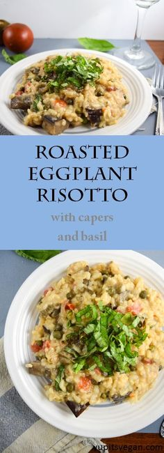 Roasted Eggplant Risotto with Capers and Fresh Basil | yupitsvegan.com. Decadent vegan risotto made with fresh summer produce and tons of flavor.