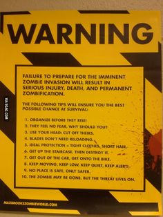 Definitely hanging this up in my house lol Zombie survival tips. I think a couple people in The Walking Dead need to really heed Zombie Survival Guide, Zombie Apocalypse Survival, Zombie Apocolypse, Survival Prepping, Emergency Preparedness, Survival Skills, Wilderness Survival, Survival Gear, Doomsday Prepping