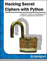 Hacking Secret Ciphers with Python (book for beginners)