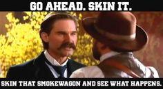 Skin that smoke wagon!