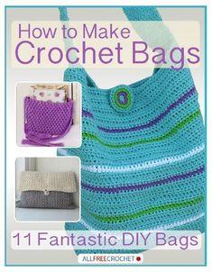 How To Make Crochet Bags - 11 Fantastic DIY Bags E-Book - Free Crochet Patterns - (allfreecrochet)