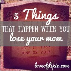 5 Things That Happen When You Lose Your Mom