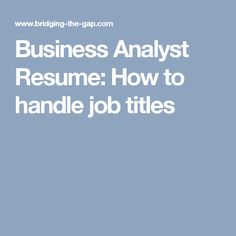 Business analyst knowledge management government technology business analyst resume how to handle job titles reheart Choice Image