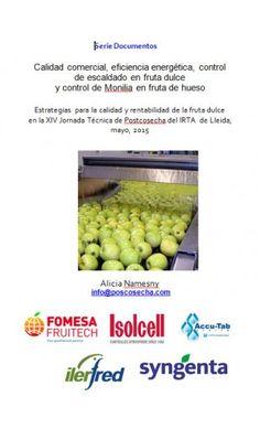 Calidad comercial, eficiencia energética, control de escaldado en fruta dulce y control de Monilia en fruta de hueso