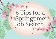 On a Spring Job Search? Avoid These 6 Mistakes