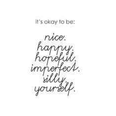 Nice to know it's okay to be.